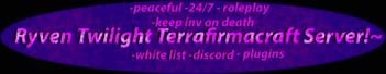 Ryven Twilight Terrafirmacraft Server!~