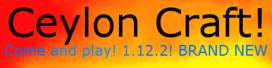 *---- Ceylon Craft! ----* {FUN SURVIVAL SERVER!}