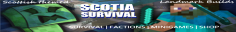Scotia Survival - Survival | Factions | MiniGames | Giveaways | Shop and more